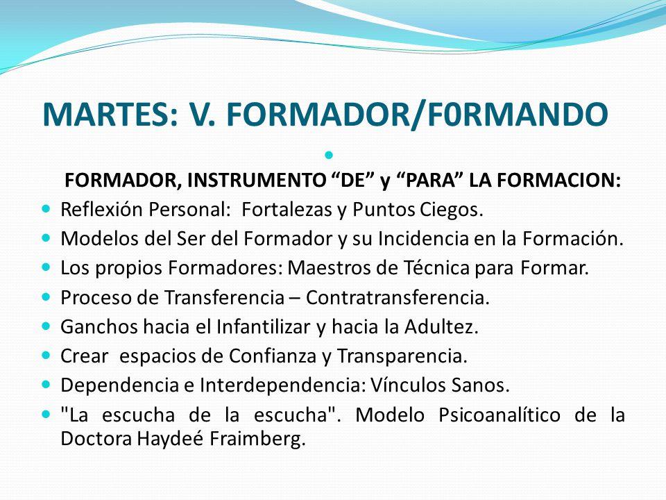 MARTES: V. FORMADOR/F0RMANDO