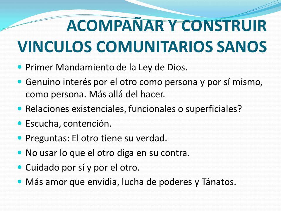 ACOMPAÑAR Y CONSTRUIR VINCULOS COMUNITARIOS SANOS