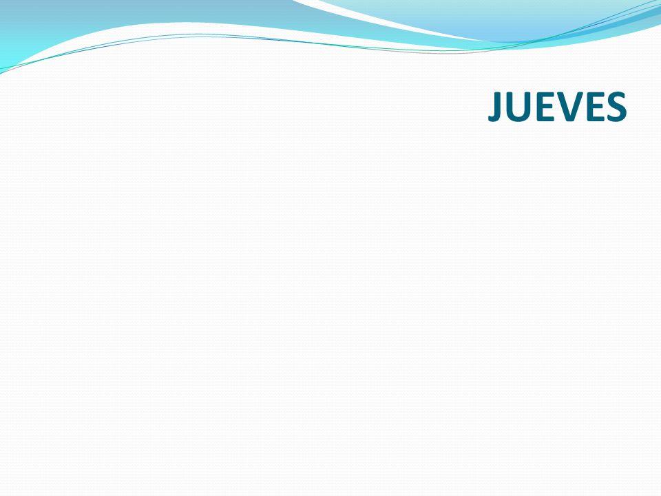 JUEVES