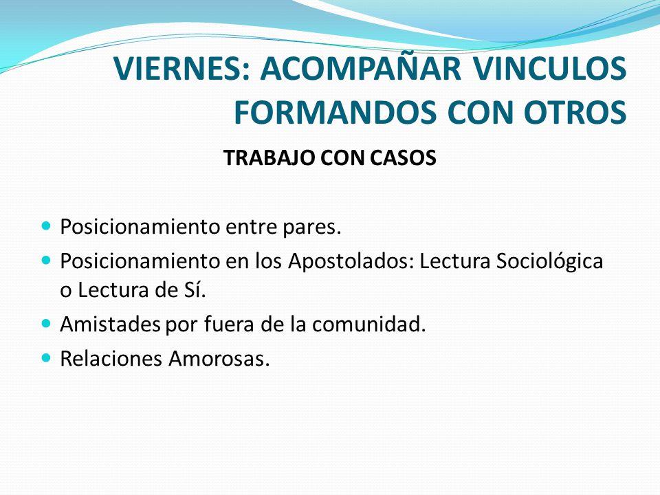 VIERNES: ACOMPAÑAR VINCULOS FORMANDOS CON OTROS