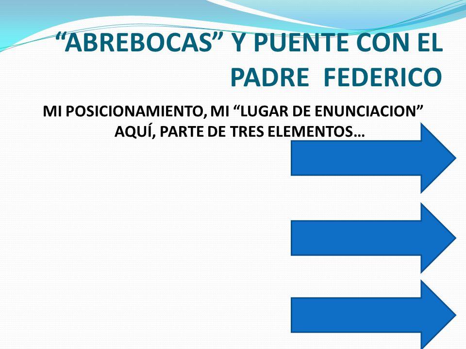 ABREBOCAS Y PUENTE CON EL PADRE FEDERICO