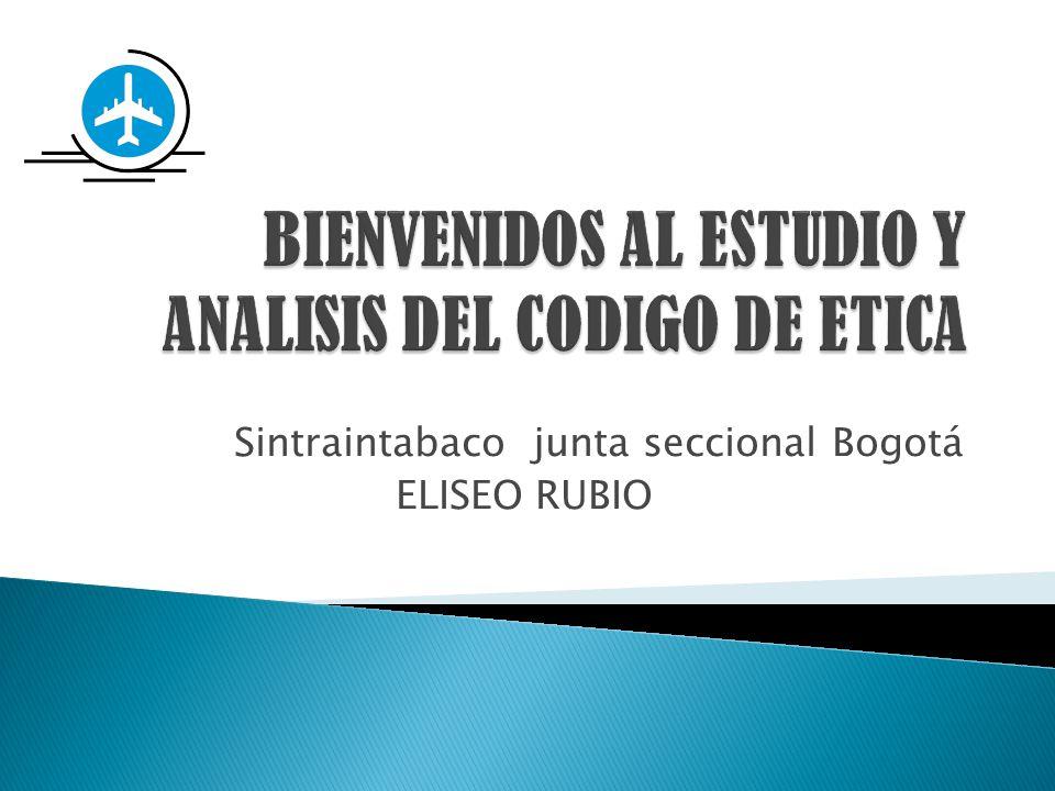 BIENVENIDOS AL ESTUDIO Y ANALISIS DEL CODIGO DE ETICA