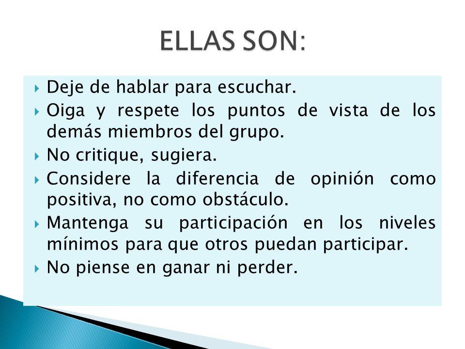 ELLAS SON: Deje de hablar para escuchar.