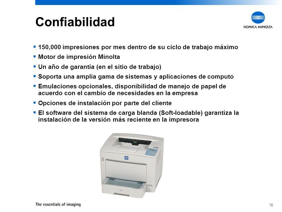 Confiabilidad150,000 impresiones por mes dentro de su ciclo de trabajo máximo. Motor de impresión Minolta.