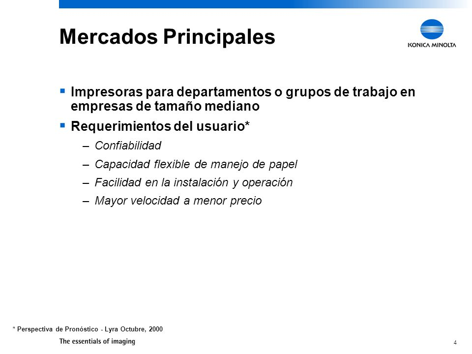 Mercados PrincipalesImpresoras para departamentos o grupos de trabajo en empresas de tamaño mediano.