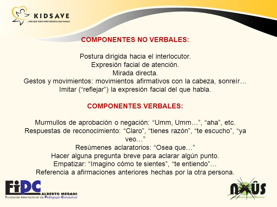 COMPONENTES NO VERBALES: COMPONENTES VERBALES: