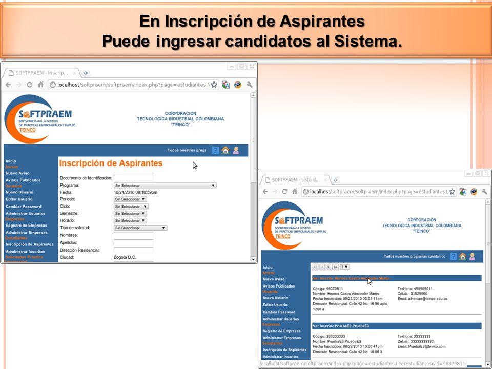 En Inscripción de Aspirantes Puede ingresar candidatos al Sistema.