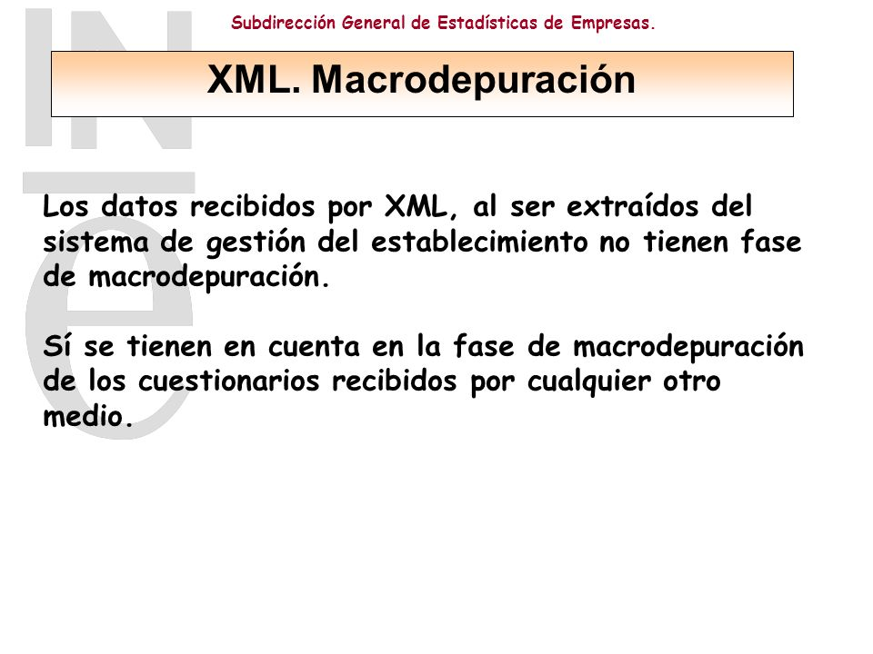 XML. MacrodepuraciónLos datos recibidos por XML, al ser extraídos del sistema de gestión del establecimiento no tienen fase de macrodepuración.
