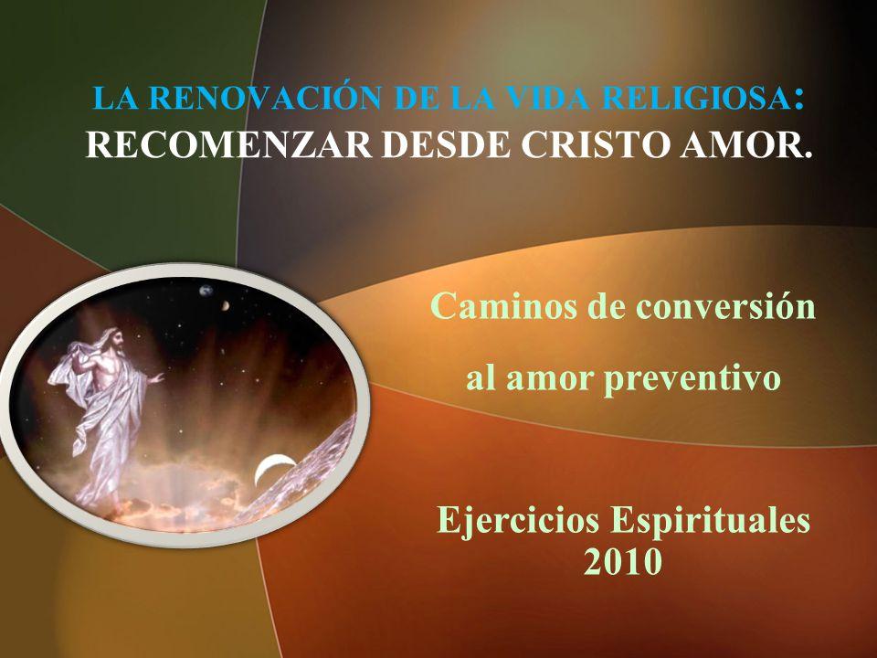 LA RENOVACIÓN DE LA VIDA RELIGIOSA: RECOMENZAR DESDE CRISTO AMOR.