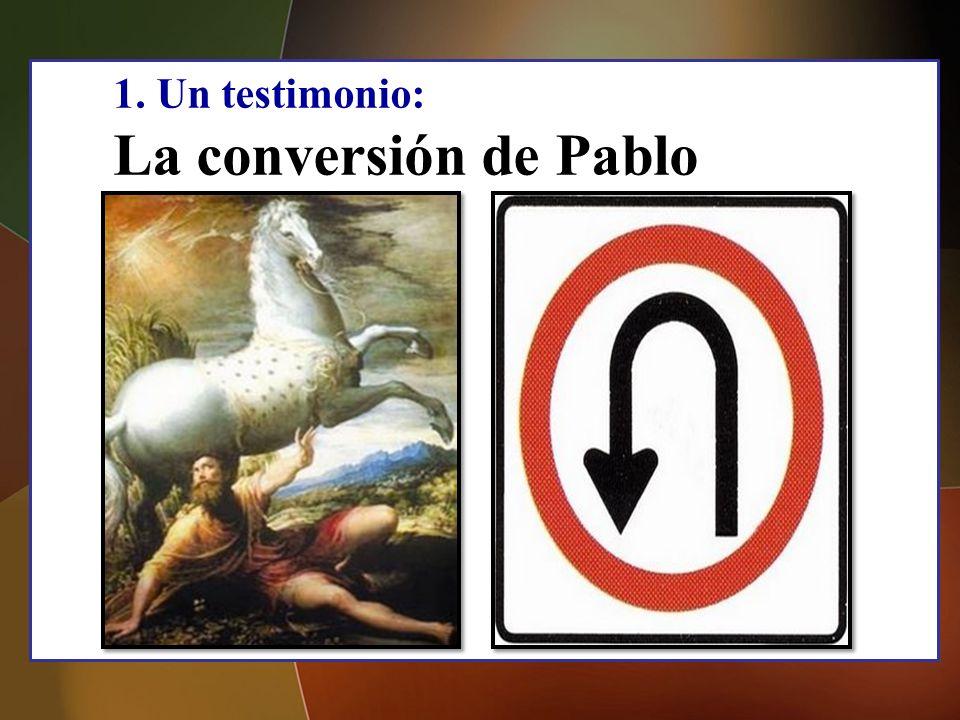 1. Un testimonio: La conversión de Pablo