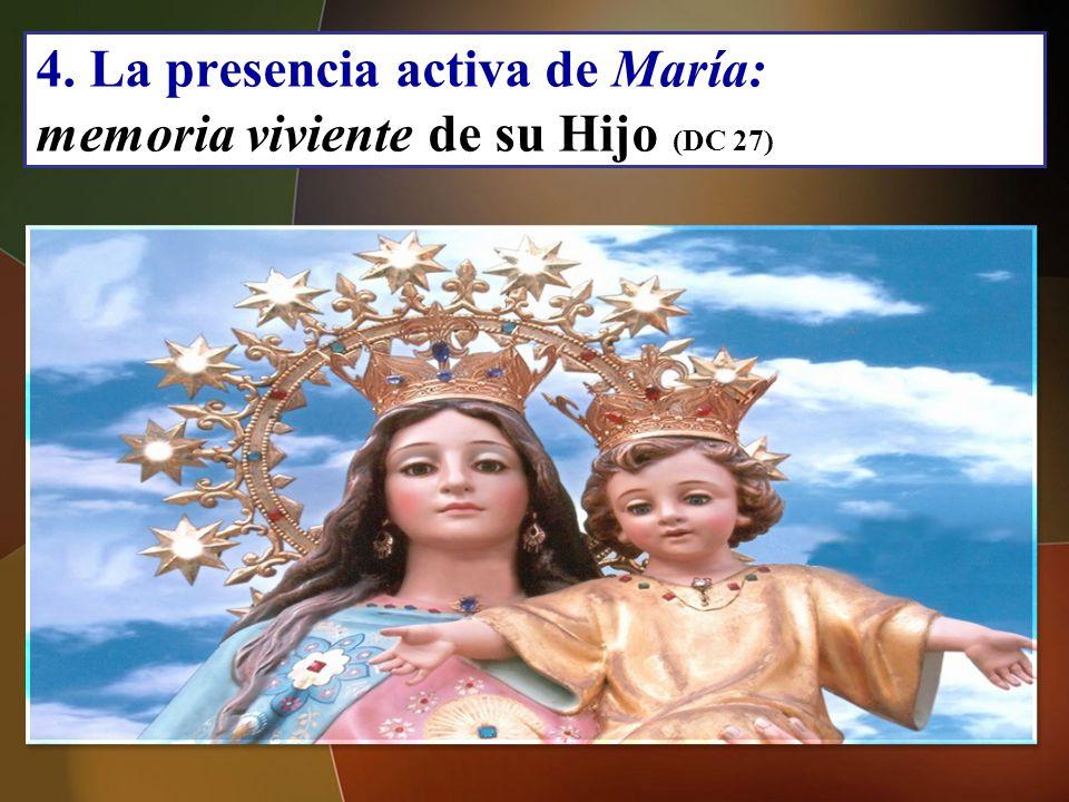 4. La presencia activa de María: memoria viviente de su Hijo (DC 27)