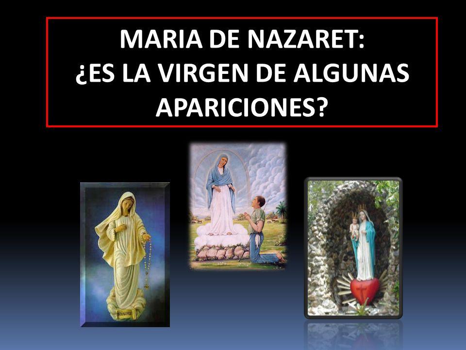 MARIA DE NAZARET: ¿ES LA VIRGEN DE ALGUNAS APARICIONES