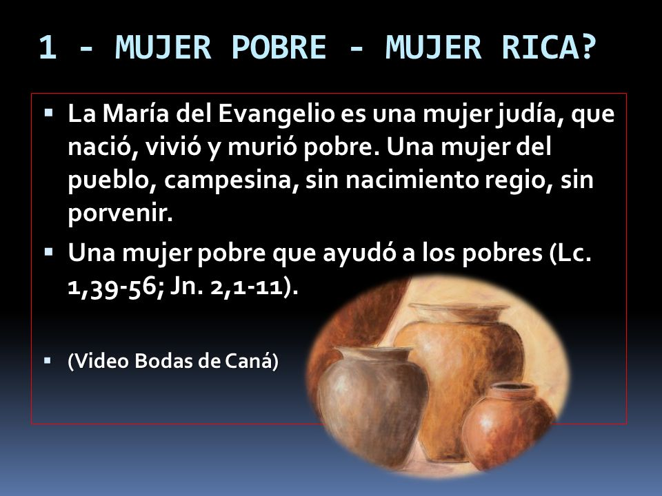 1 - MUJER POBRE - MUJER RICA