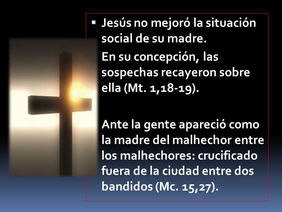 Jesús no mejoró la situación social de su madre.