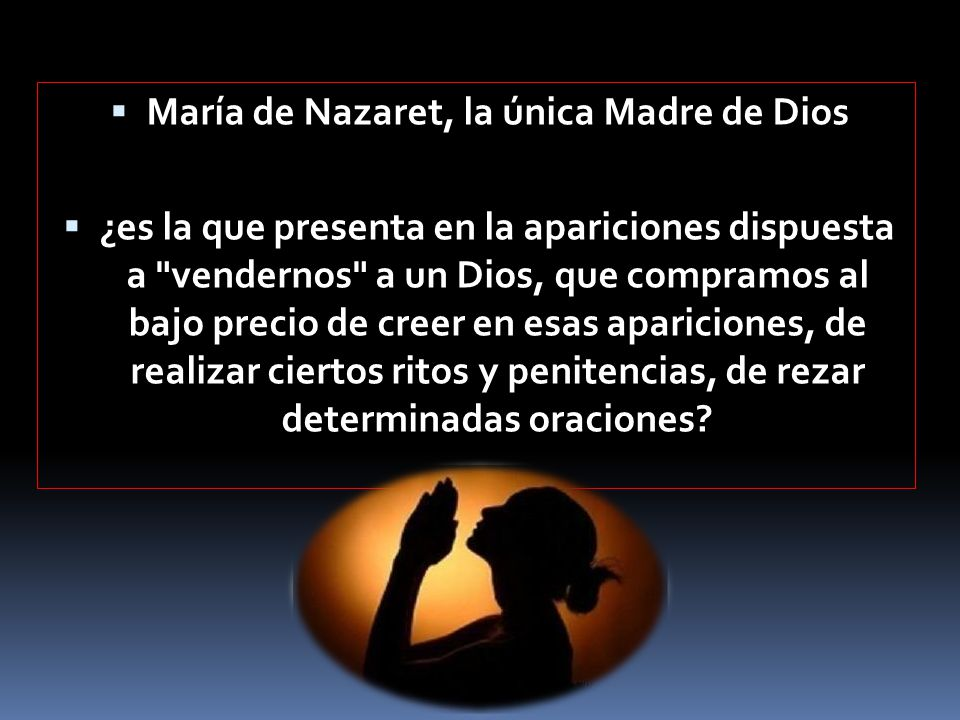 María de Nazaret, la única Madre de Dios
