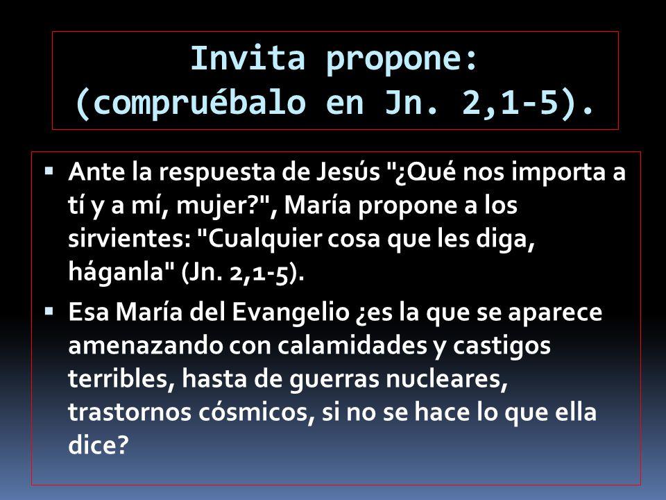 Invita propone: (compruébalo en Jn. 2,1-5).