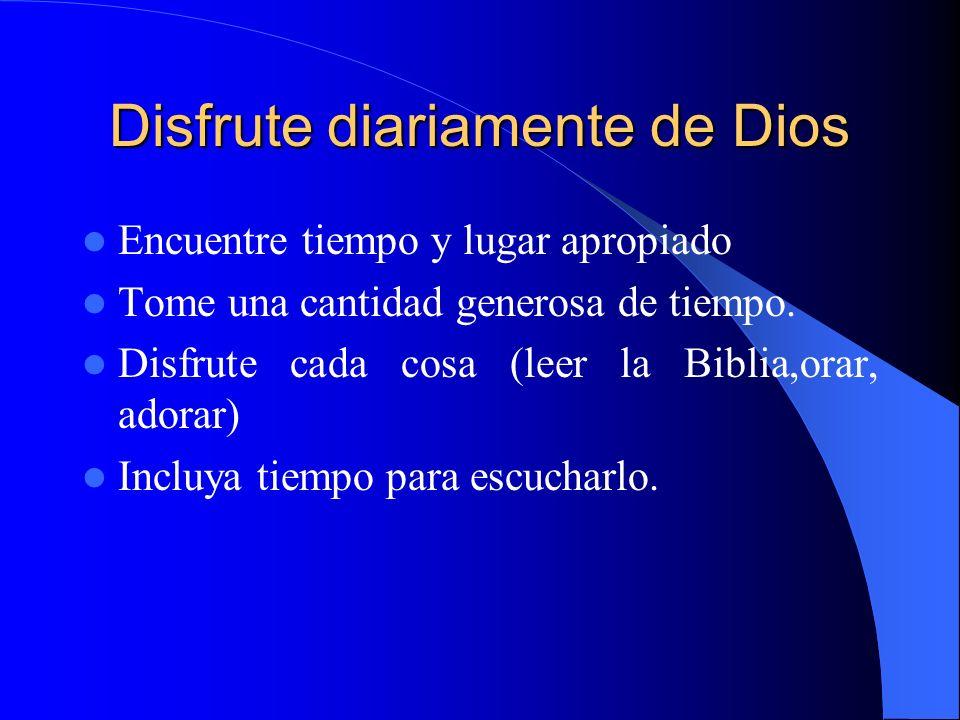 Disfrute diariamente de Dios
