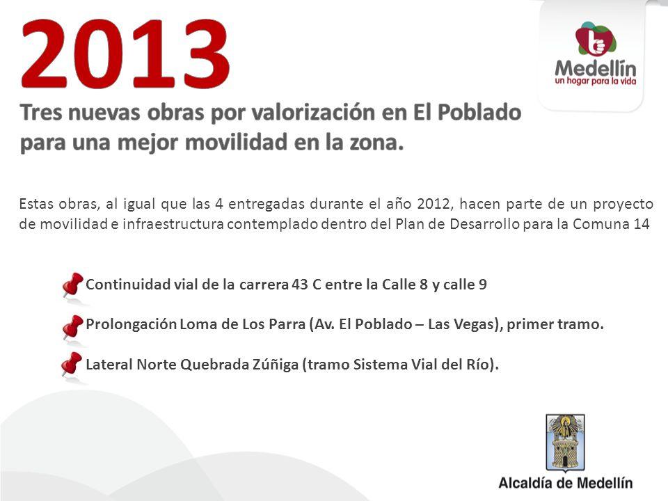 2013 Tres nuevas obras por valorización en El Poblado