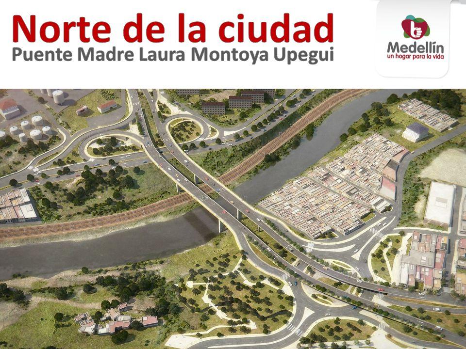 Norte de la ciudad Puente Madre Laura Montoya Upegui