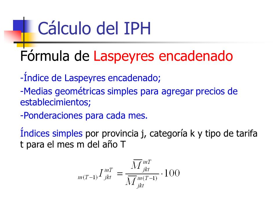 Cálculo del IPH Fórmula de Laspeyres encadenado