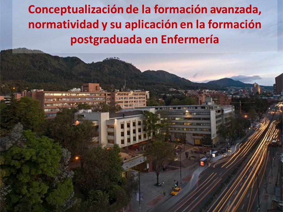 Conceptualización de la formación avanzada, normatividad y su aplicación en la formación postgraduada en Enfermería