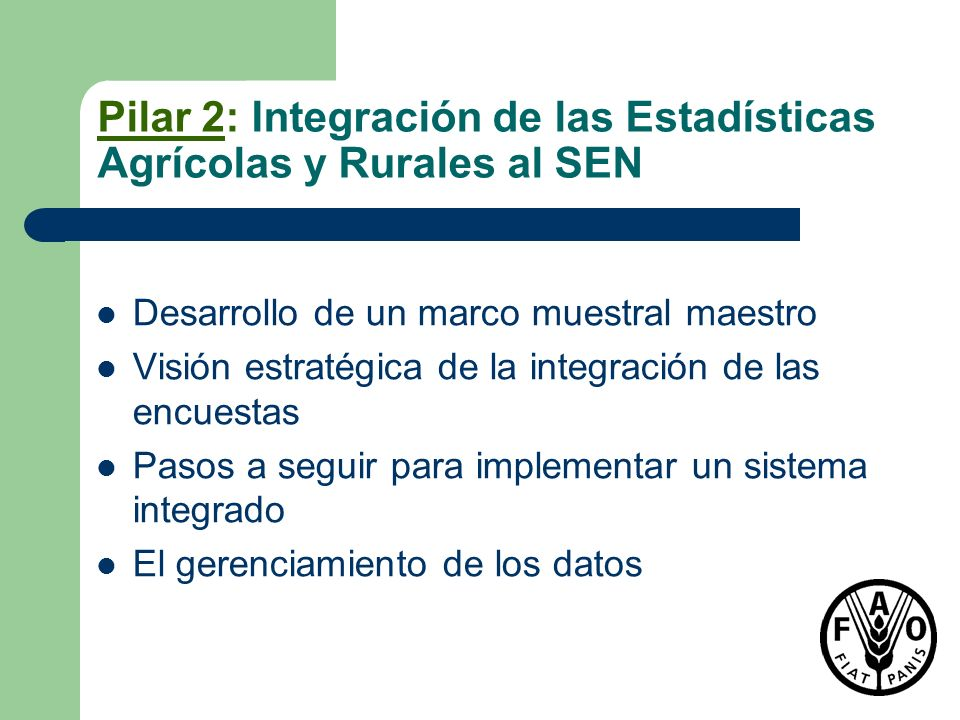 Pilar 2: Integración de las Estadísticas Agrícolas y Rurales al SEN
