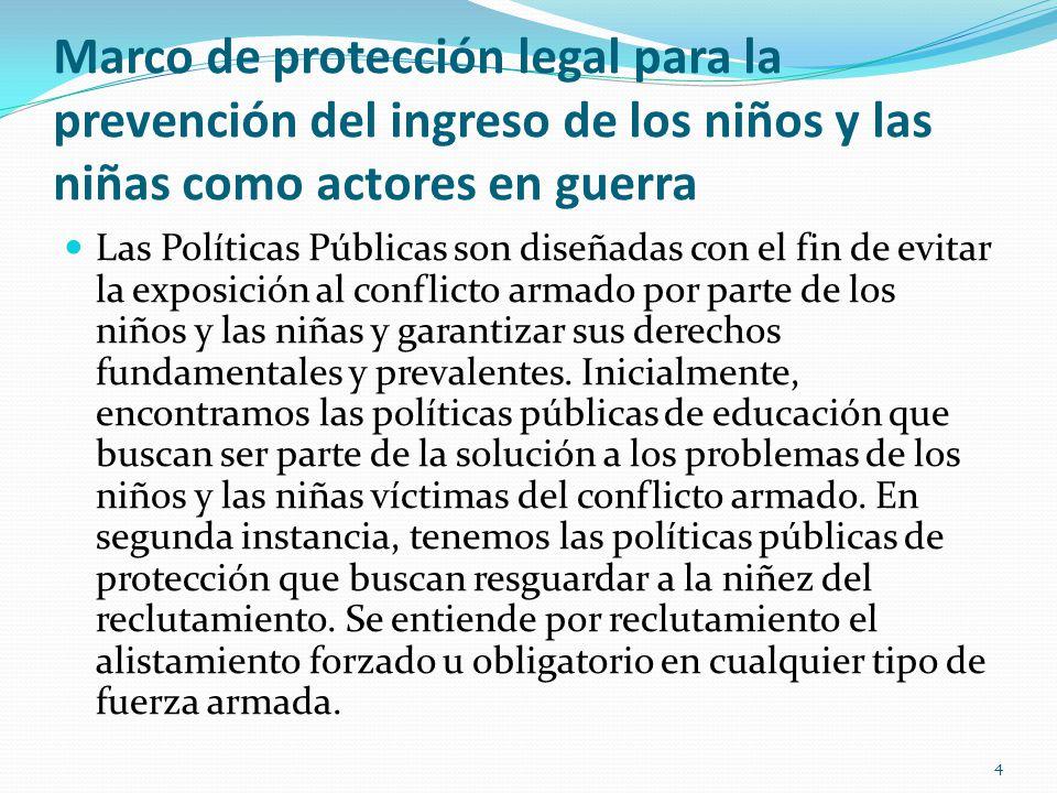 Marco de protección legal para la prevención del ingreso de los niños y las niñas como actores en guerra