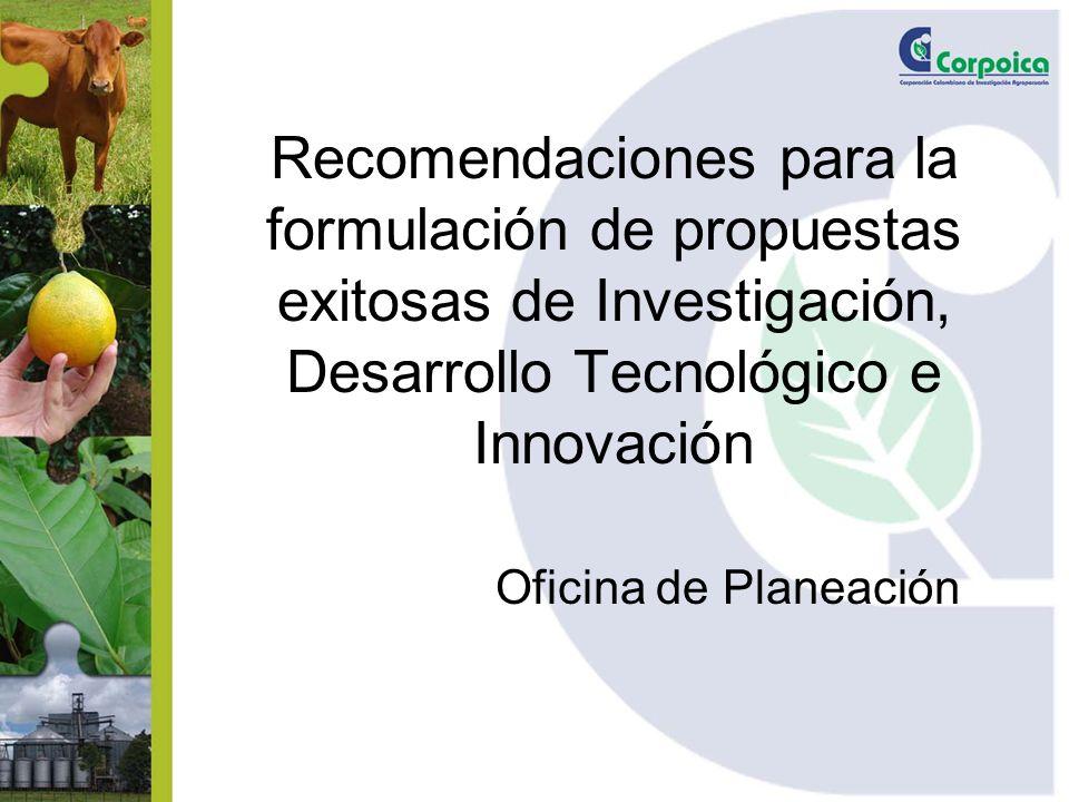 Recomendaciones para la formulación de propuestas exitosas de Investigación, Desarrollo Tecnológico e Innovación