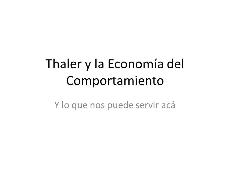 Thaler y la Economía del Comportamiento