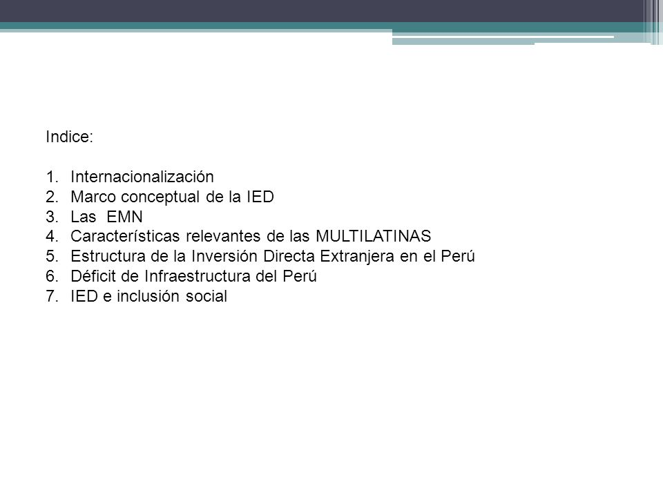 Indice: Internacionalización. Marco conceptual de la IED. Las EMN. Características relevantes de las MULTILATINAS.