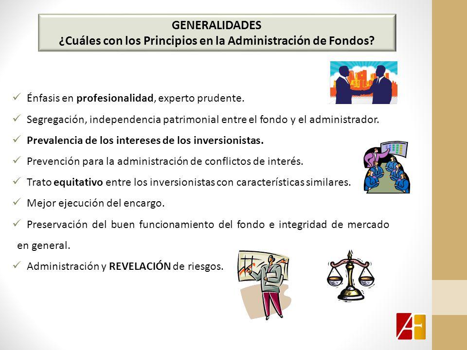GENERALIDADES ¿Cuáles con los Principios en la Administración de Fondos