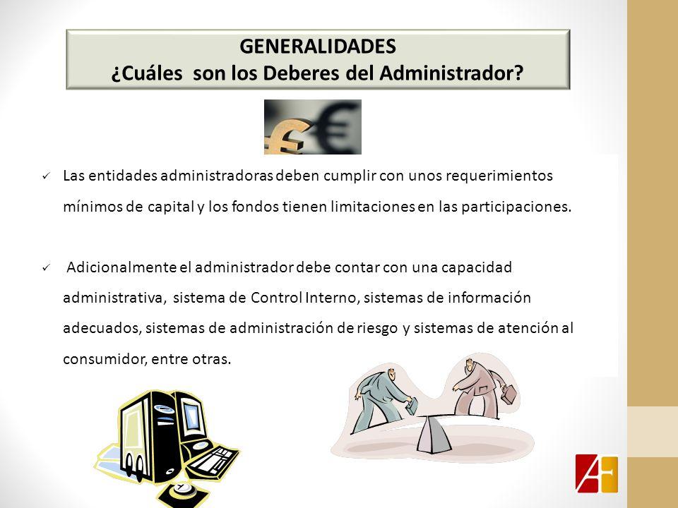 GENERALIDADES ¿Cuáles son los Deberes del Administrador