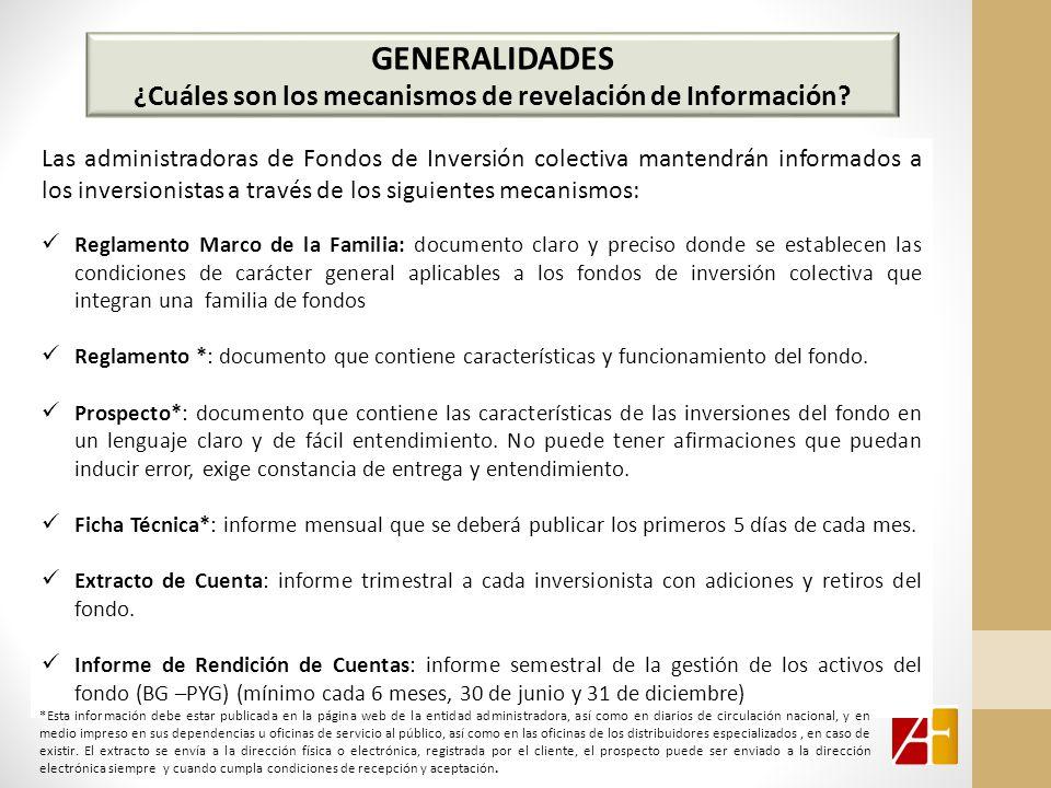 GENERALIDADES ¿Cuáles son los mecanismos de revelación de Información