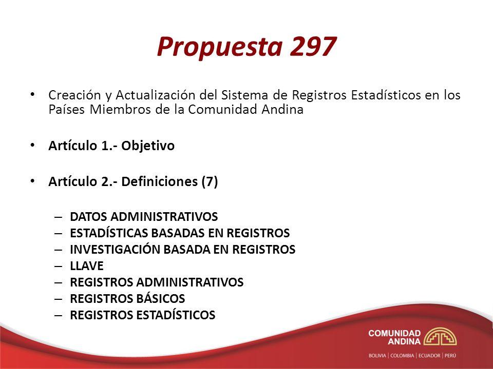 Propuesta 297 Creación y Actualización del Sistema de Registros Estadísticos en los Países Miembros de la Comunidad Andina.