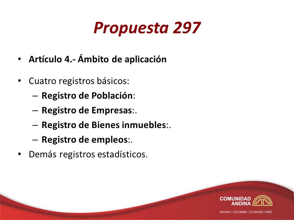 Propuesta 297 Artículo 4.- Ámbito de aplicación