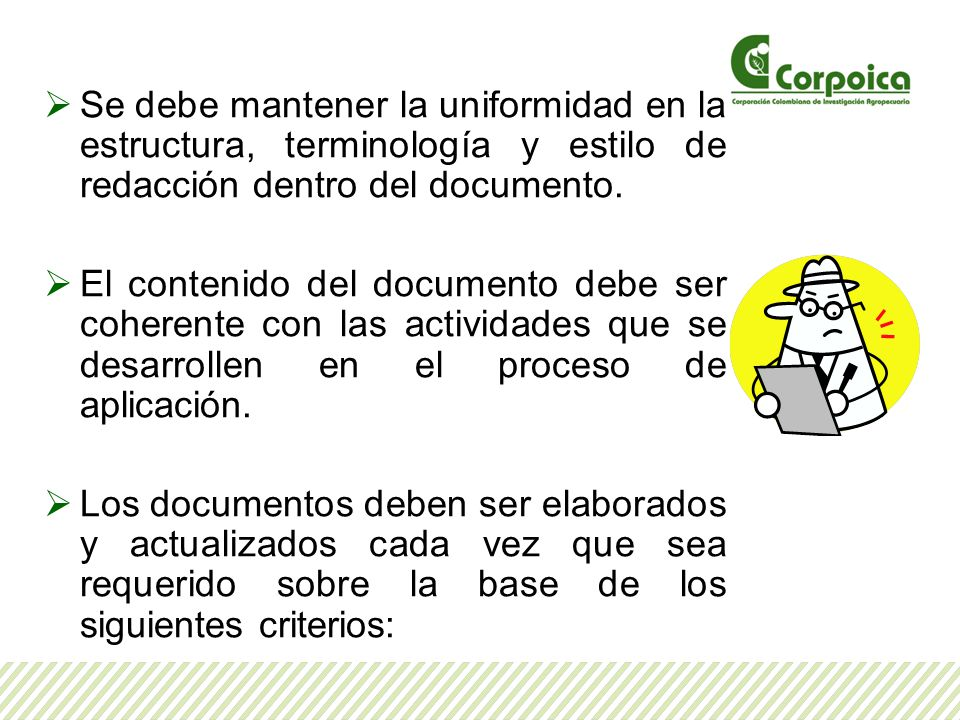 Se debe mantener la uniformidad en la estructura, terminología y estilo de redacción dentro del documento.