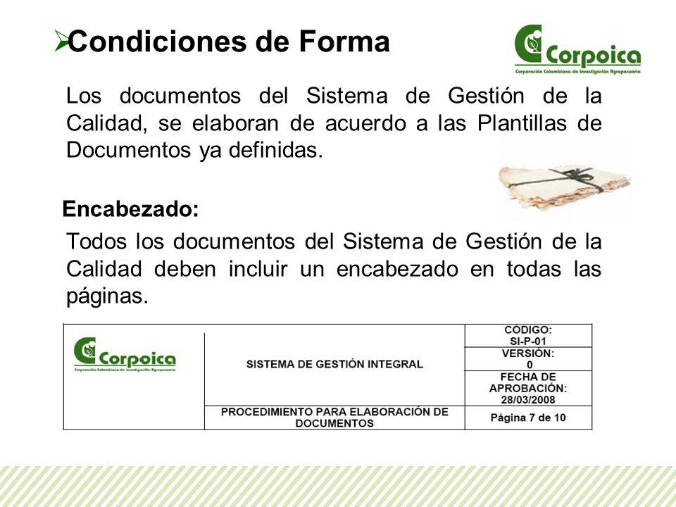 Condiciones de Forma Los documentos del Sistema de Gestión de la Calidad, se elaboran de acuerdo a las Plantillas de Documentos ya definidas.