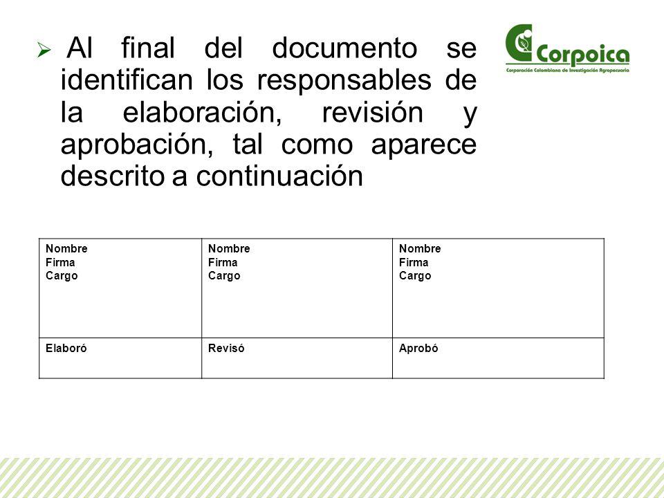 Al final del documento se identifican los responsables de la elaboración, revisión y aprobación, tal como aparece descrito a continuación