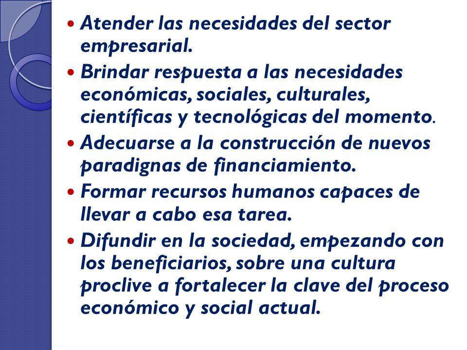 Atender las necesidades del sector empresarial.