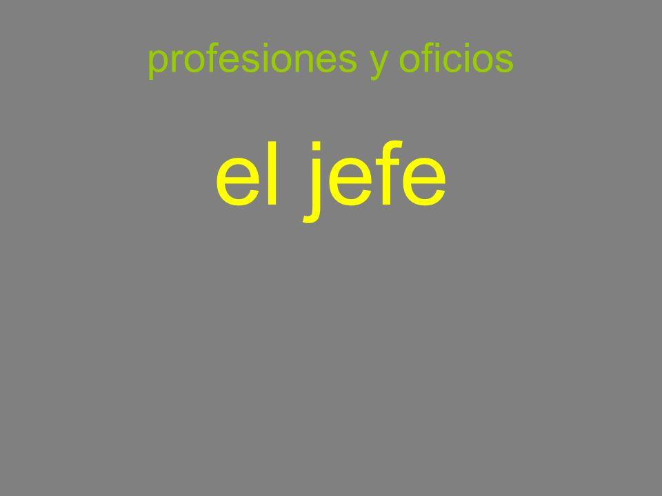 profesiones y oficios el jefe