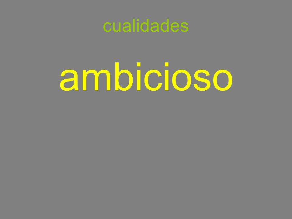 cualidades ambicioso