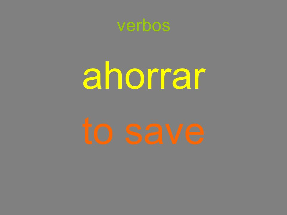 verbos ahorrar to save