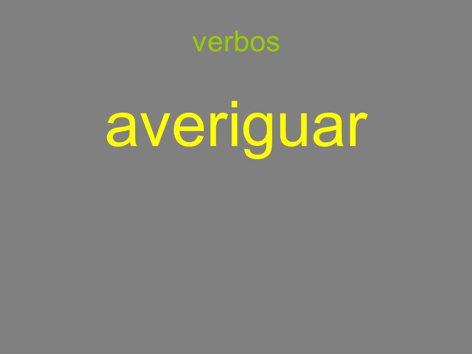 verbos averiguar