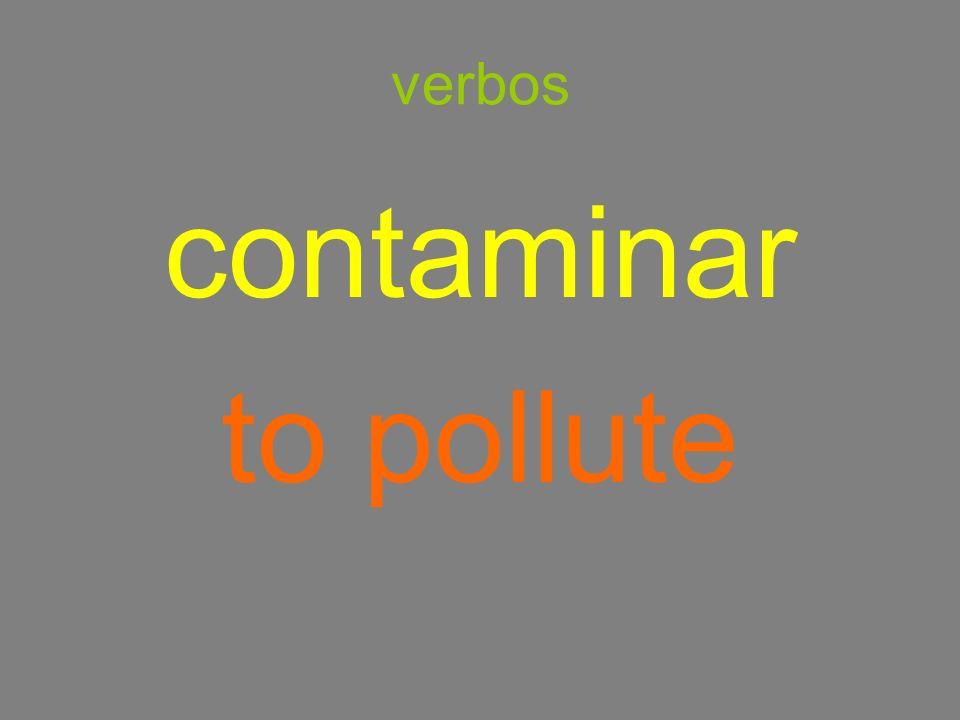 verbos contaminar to pollute
