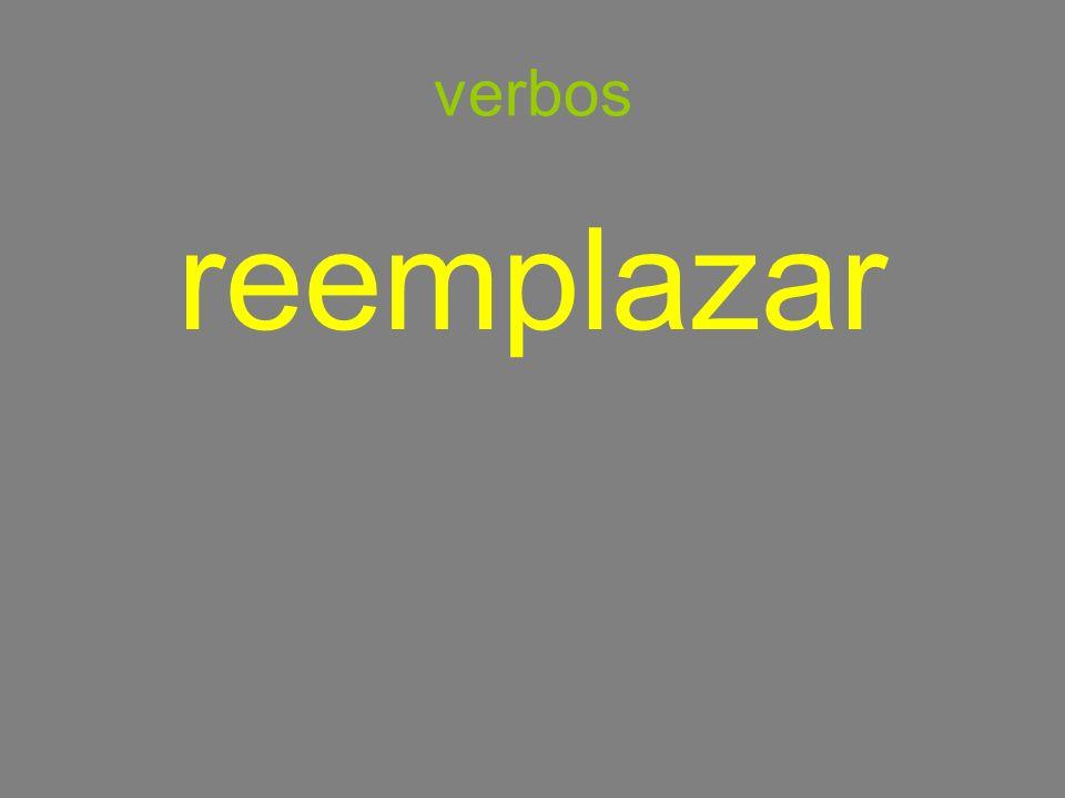 verbos reemplazar