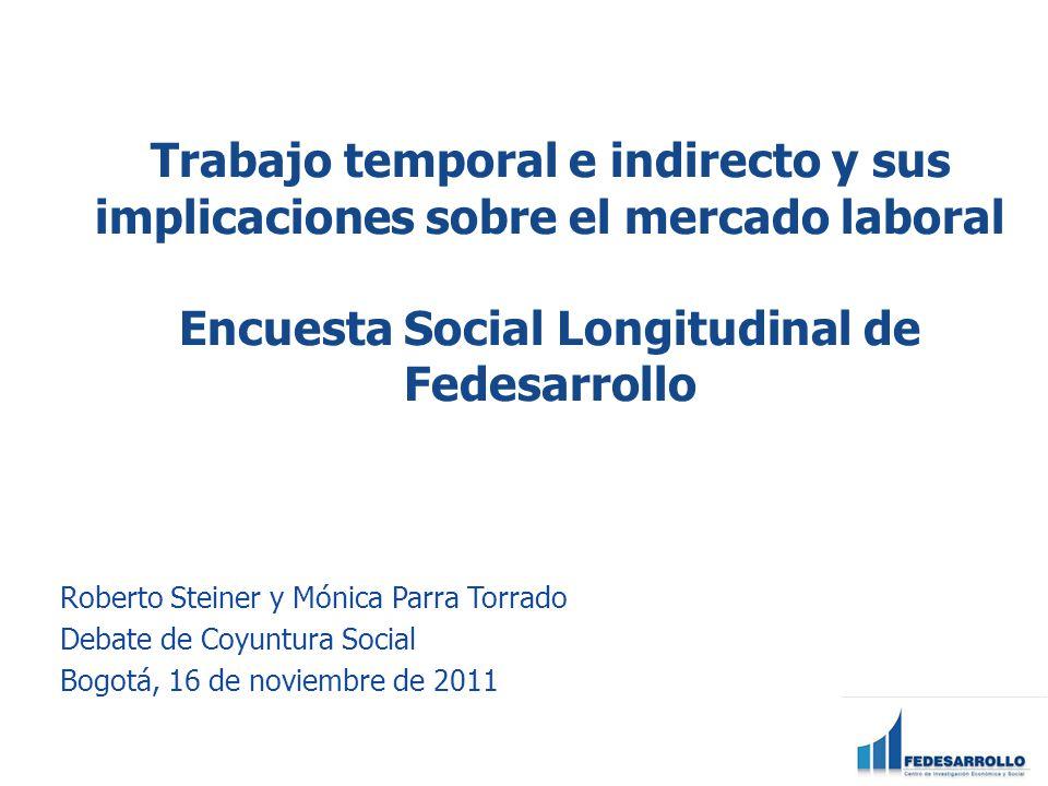 Trabajo temporal e indirecto y sus implicaciones sobre el mercado laboral Encuesta Social Longitudinal de Fedesarrollo