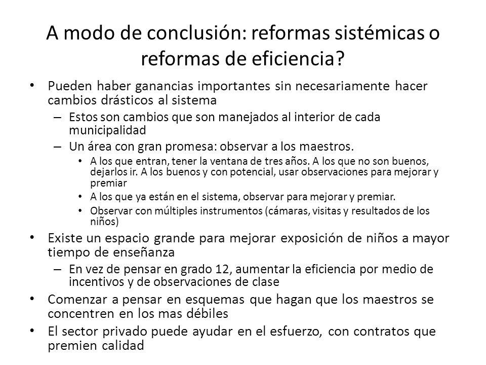 A modo de conclusión: reformas sistémicas o reformas de eficiencia