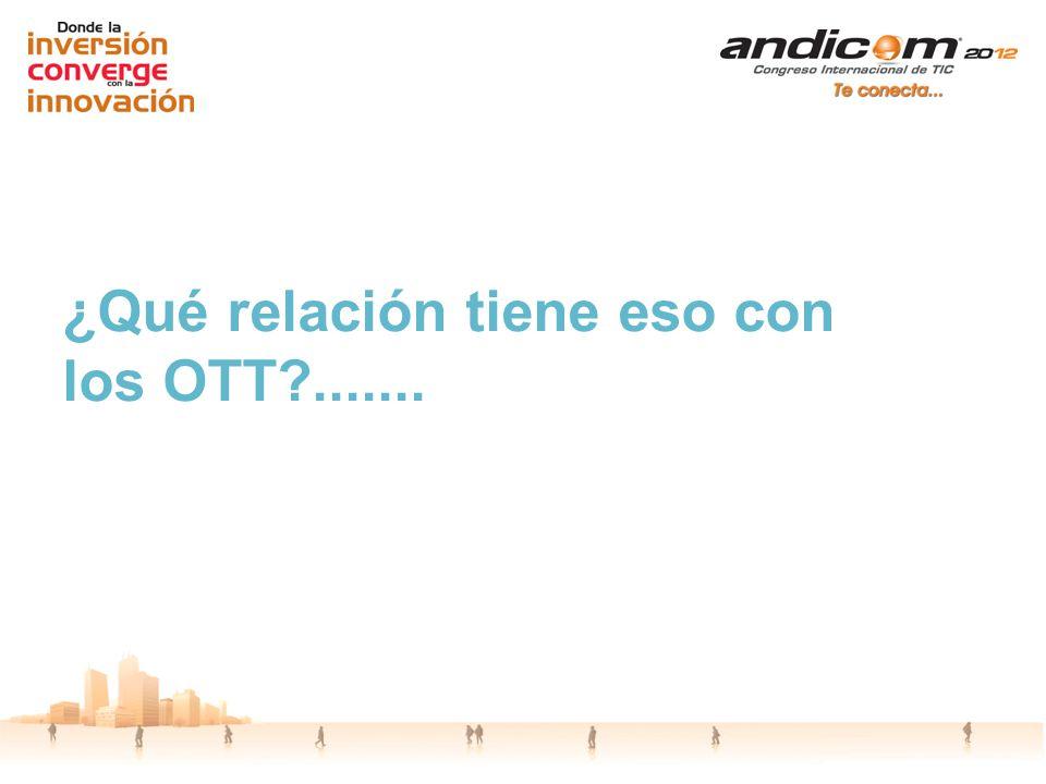 ¿Qué relación tiene eso con los OTT .......