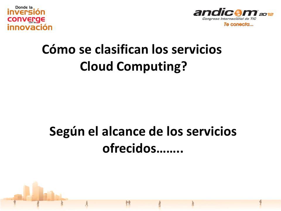 Cómo se clasifican los servicios Cloud Computing