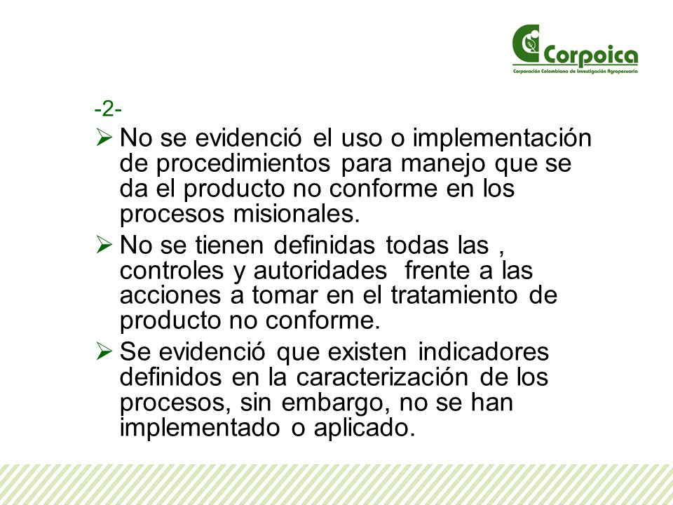 -2- No se evidenció el uso o implementación de procedimientos para manejo que se da el producto no conforme en los procesos misionales.
